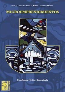 Lezanski, Perla D., Mattio, Alicia O., Merino, Susana B. Microemprendimientos. Editorial: Maipue, 2009. ISBN: 9781449223502.  Disponible en Base de Datos Ebrary.