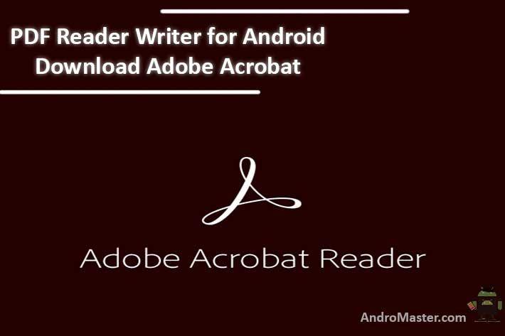PDF Reader Writer for Android Download Adobe Acrobat
