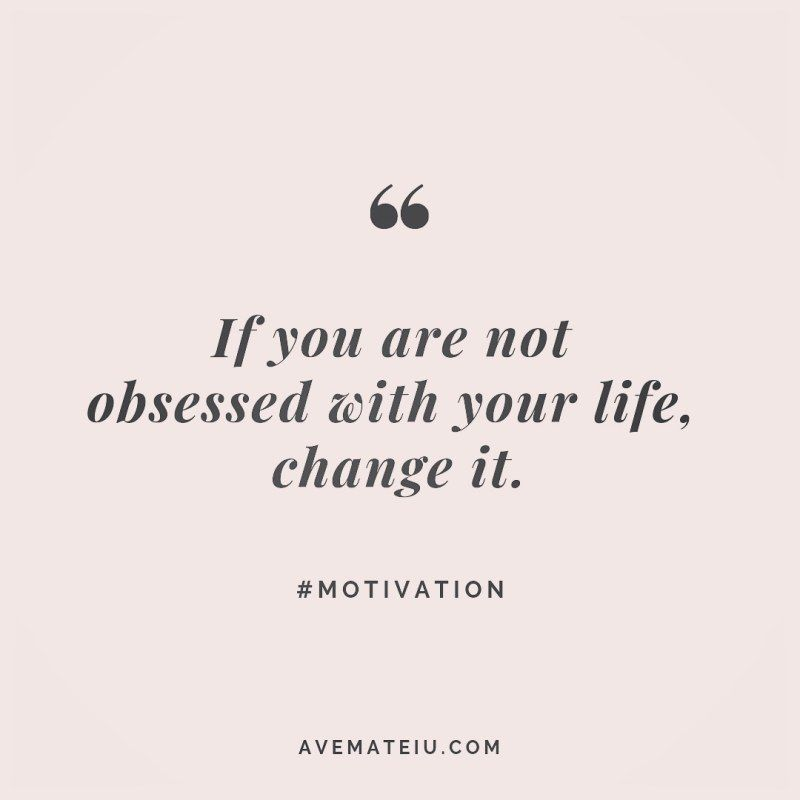 If you are not obsessed with your life, change it. Quote 237 😏😎 More quotes on avemateiu.com/quotes 🔝 • • • #MotivationalQuoteOfTheDay #quote #quotes #quoteoftheday #qotd #motivation #inspiration #instaquotes #quotesgram #quotestags #motivational #inspo #motivationalquotes #inspirational #inspirationalquotes #inspirationoftheday #positivequotes #lifequotes #success #leadershipquote #successquotes #confidence #happinessquotes #deepquotes #instadaily #bestoftheday #lovequotes #goodvibes #beauti