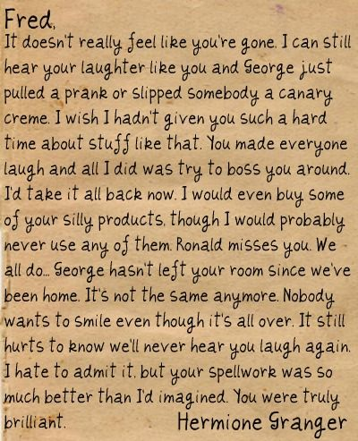 good bye letter to Fred from Hermoine- This makes me so sad and - goodbye letter