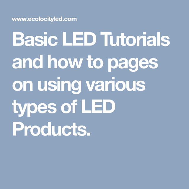 Basic Led Tutorials And How To Pages On Using Various