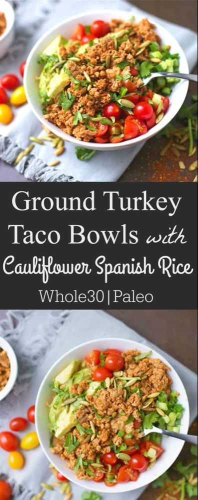 Ground Turkey Taco Bowls with Cauliflower Spanish Rice   - Healthy eating -