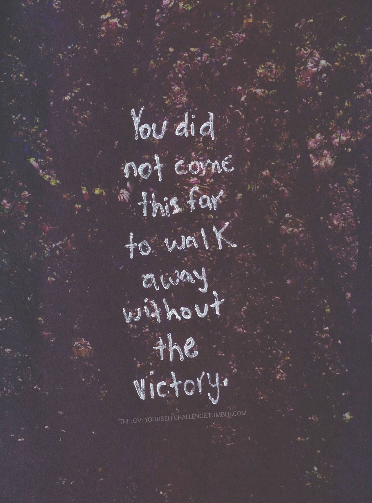 The Victory Be Victorious Words Of Wisdom Pinterest Frases