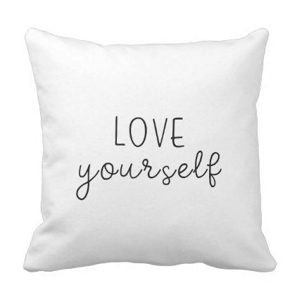Love Yourself Throw Pillow In 2018 Home Gifts Pinterest Love