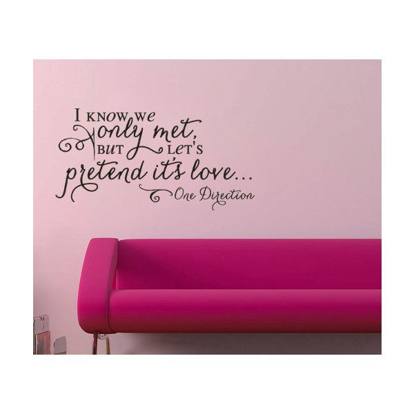 One Direction Wall Decal I Know We Just Met But Letu0027s Pretend Itu0027s.