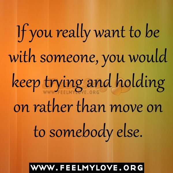 If You Really Want To Be With Someone