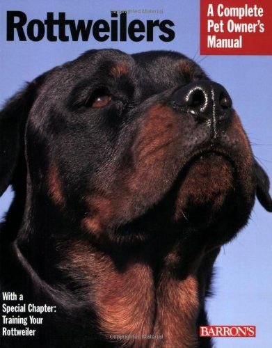 Rottweilers Complete Pet Owner S Manual Read More Http