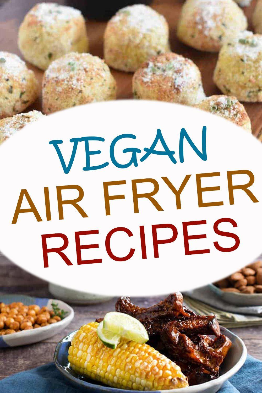 Vegan Air Fryer Recipes • Vegan Family Travels in 2020