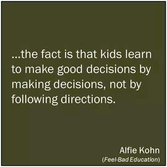 El hecho es que los niños aprenden a tomar buenas decisiones tomando decisiones, no siguiendo instrucciones.