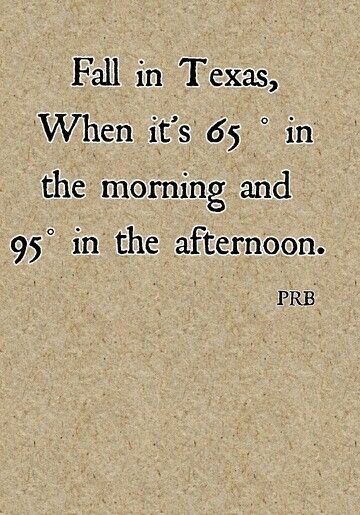 Fall In Texas Prb Texas Quotes Texas Weather Texas