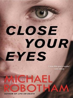 """Close Your Eyes: the best Michael Robotham novel yet. Once I reached the last 100 pages, it really was impossible to put down."" —Stephen King Start reading 'Close Your Eyes' on OverDrive: https://www.overdrive.com/media/2335569/close-your-eyes"