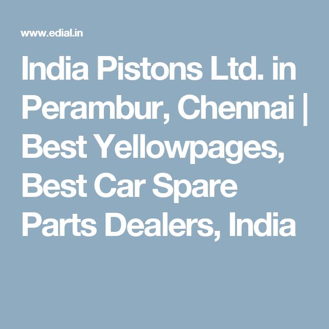 India Pistons Ltd  in Perambur, Chennai   Best Yellowpages, Best Car