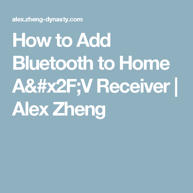 How to Add Bluetooth to Home A/V Receiver | Alex Zheng
