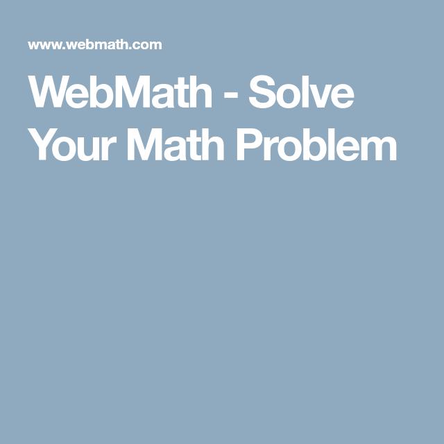 WebMath - Solve Your Math Problem | Homework Tips for Parents ...