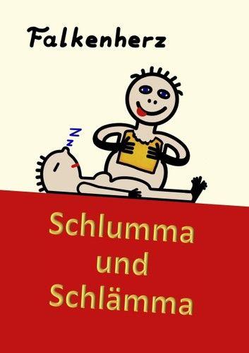 Buy Schlumma & Schlämma: LUSTIGE GESCHICHTEN ÜBER PARTNERSCHAFT UND ALLTÄGLICHE DINGE, DIE EINFACH SO PASSIEREN... by  Falkenherz . and Read this Book on Kobo's Free Apps. Discover Kobo's Vast Collection of Ebooks and Audiobooks Today - Over 4 Million Titles!
