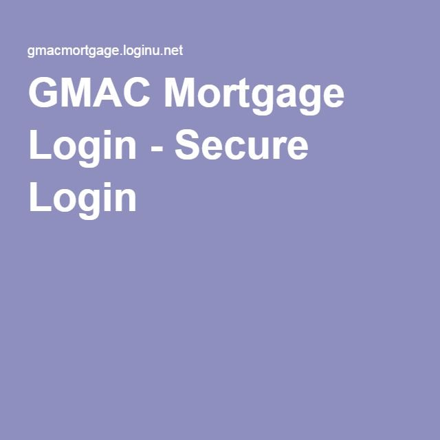 GMAC Mortgage Login - Secure Login