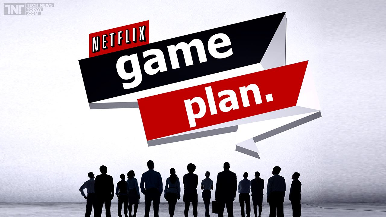 Netflix has a Game Plan to Improve Streaming Master