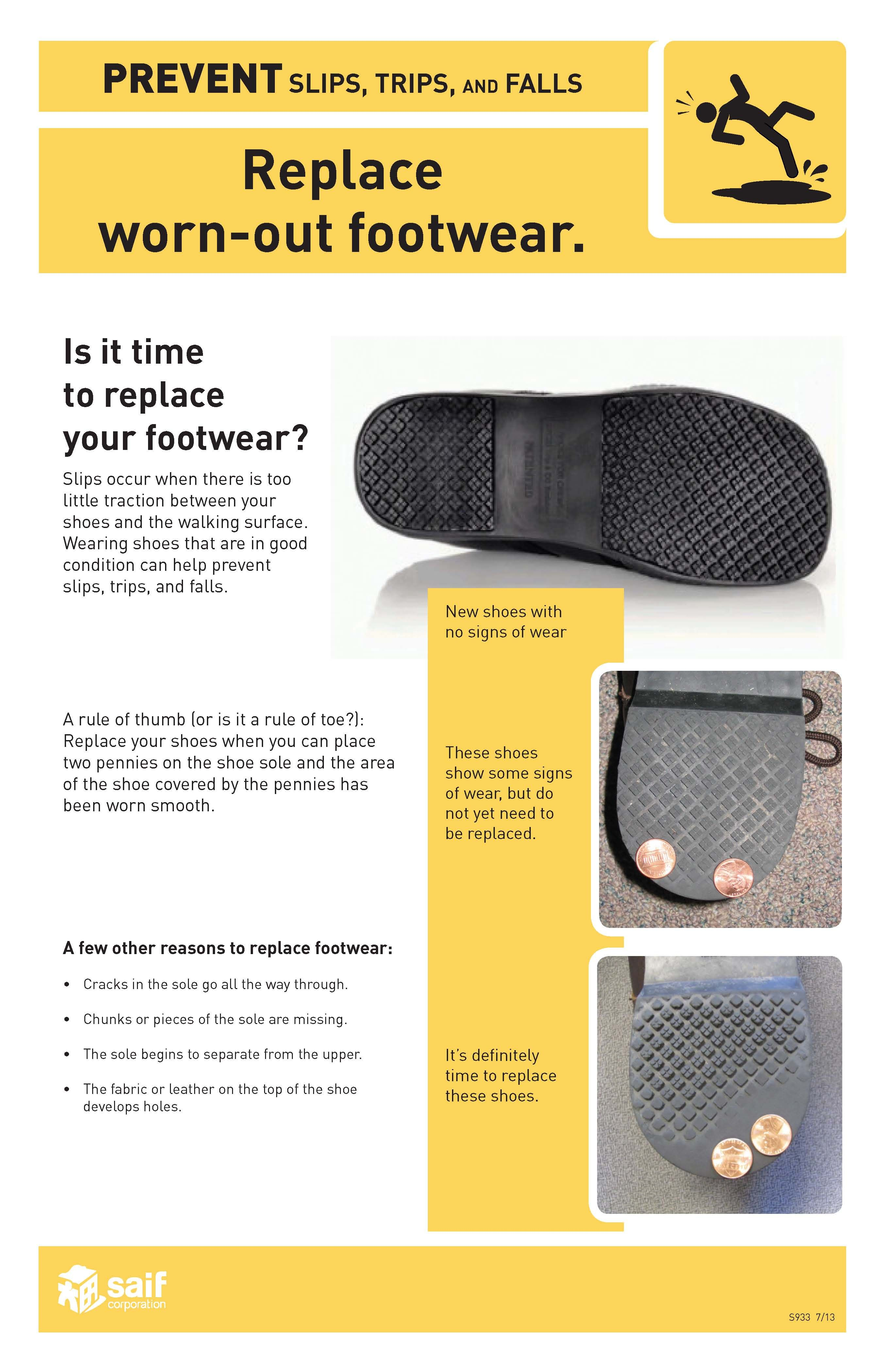 Replace wornout foot wear to help prevent slips trips