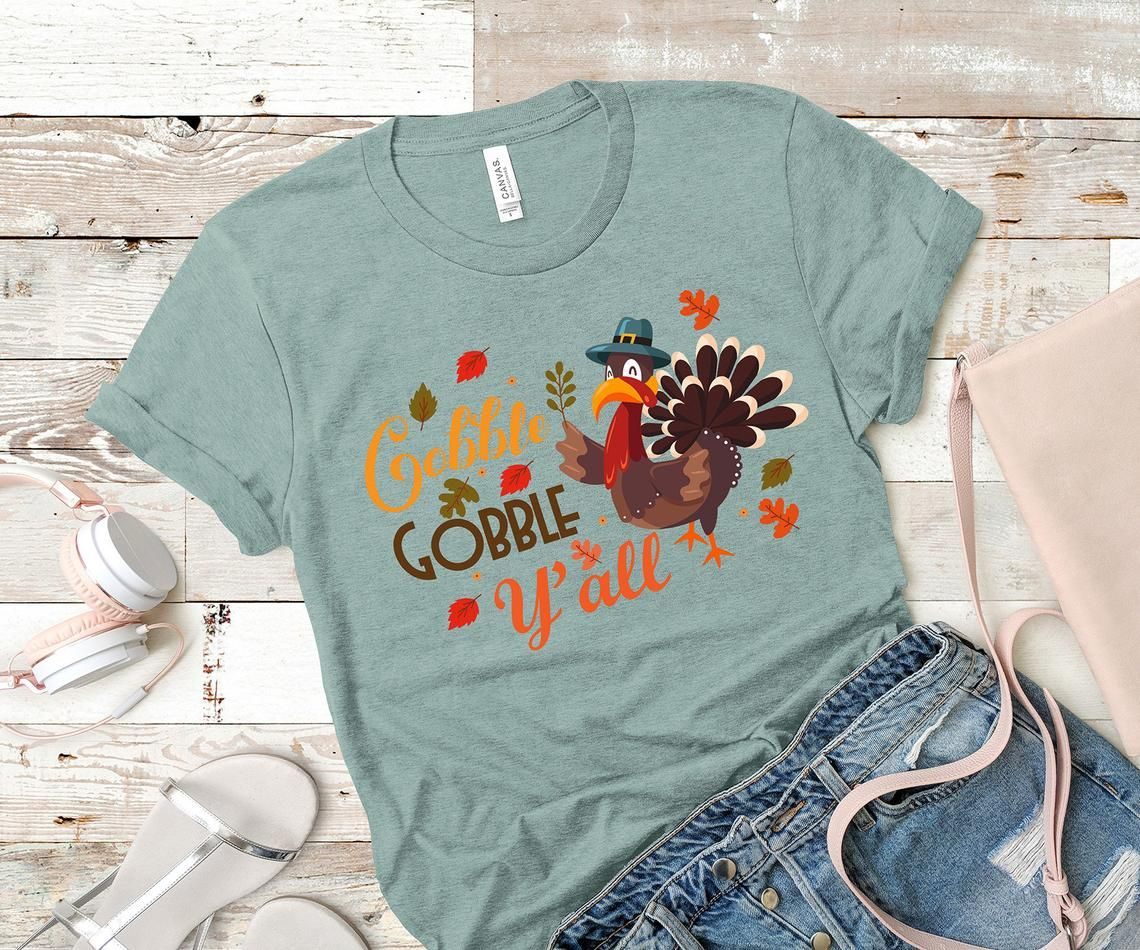 3203639fe Gobble Gobble Y'all T-Shirt, Cool Happy Thanksgiving Day Shirt, Funny Turkey  Day Gift T-Shirt, Funny Thanksgiving Turkey Shirt, Gobble Shirt