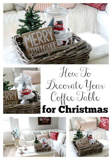 How To Decorate Your Coffee Table For Christmas Christmas Coffee Table Decor Coffee Table Centerpieces Decorating Coffee Tables