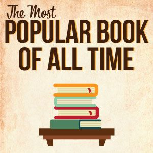 The Most Popular Book Of All Time Christian Pinterest Popular