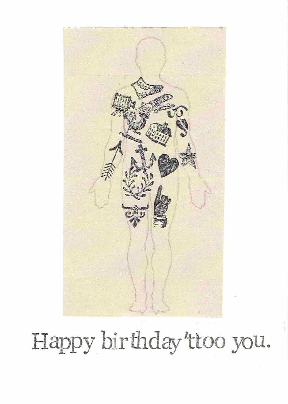Happy Birthday Ttoo You Funny Birthday Card Weird Vintage Tattoo Humor Funny Birthday Cards Funny Tattoos Weird Vintage