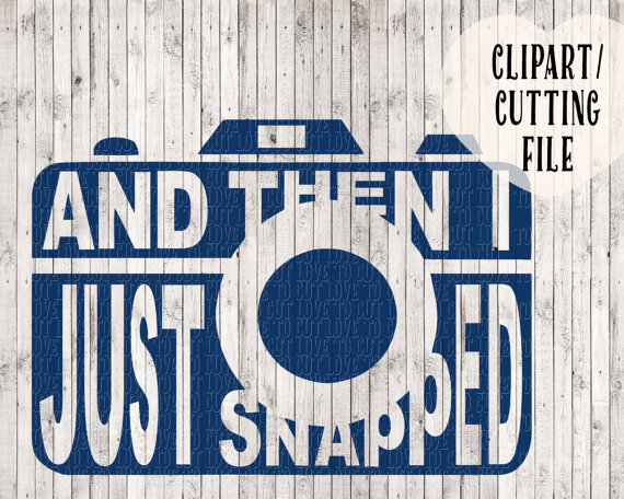 camera svg camera clipart and then i just snapped by goodsbygirl