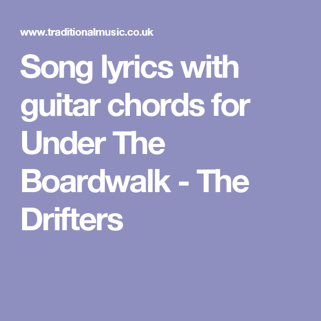 Song lyrics with guitar chords for Under The Boardwalk - The ...