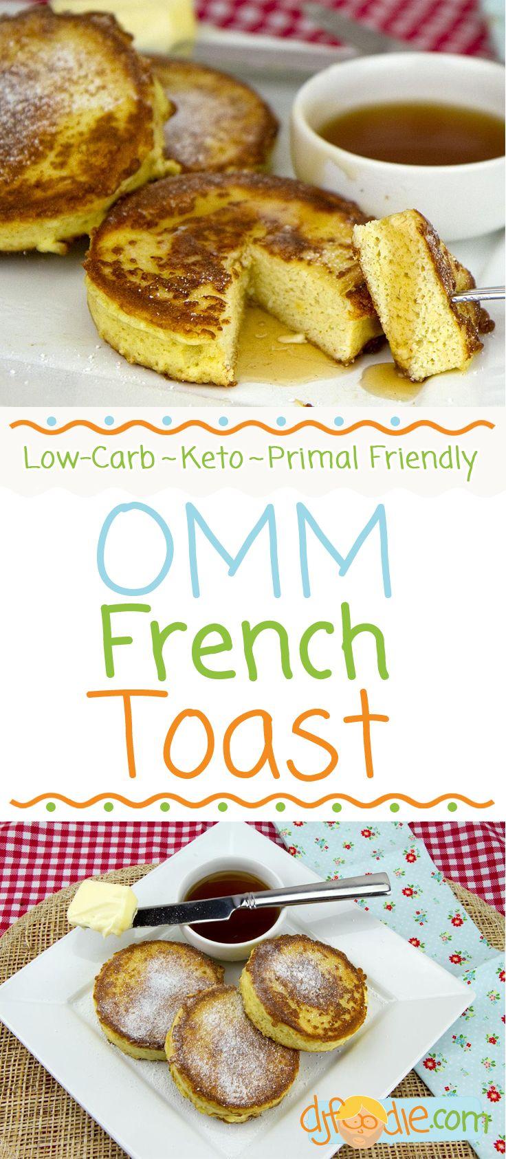 OMM French Toast Recipe Sugar free pancake syrup, Low