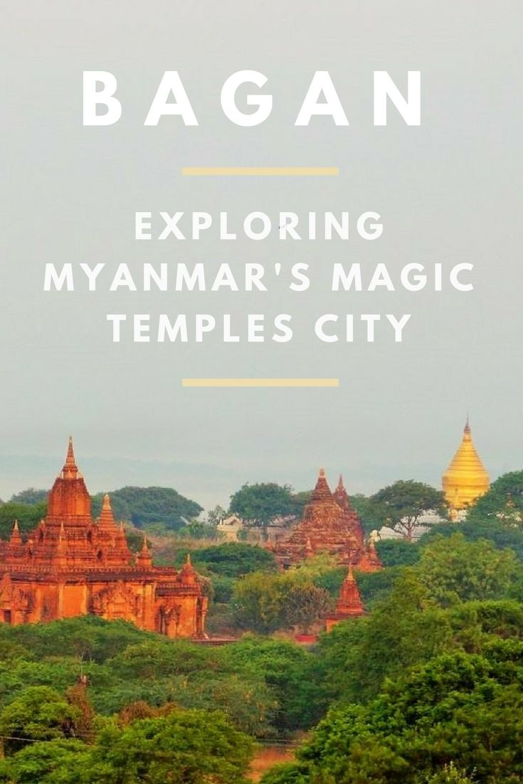 Our quick guide of the magical temple city of Bagan in Myanmar #myanmar