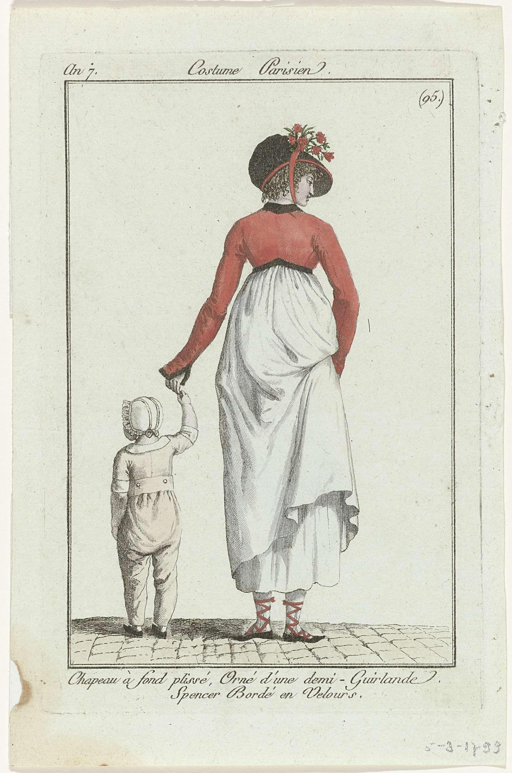 Anonymous | Journal des Dames et des Modes, Costume Parisien, 15 mars 1799, An 7, (95) : Chapeau à fond plissé..., Anonymous, Sellèque, Pierre de la Mésangère, 1799 | Vrouw, op de rug gezien, met een kind aan de hand. Op het hoofd een hoed, van achteren geplooid, versierd met bloemen: 'demi-guirlande'. Zij draagt een spencer afgezet met fluweel. Met de rechterhand houdt ze haar rok op. Schoenen met gekruiste linten en puntige neuzen. De prent maakt deel uit van het modetijdschrift Journal…