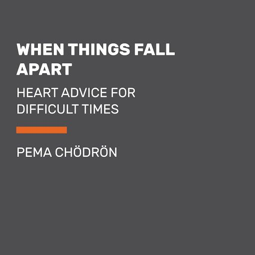 Things Fall Apart Author: When Things Fall Apart: Heart Advice For Difficult Times