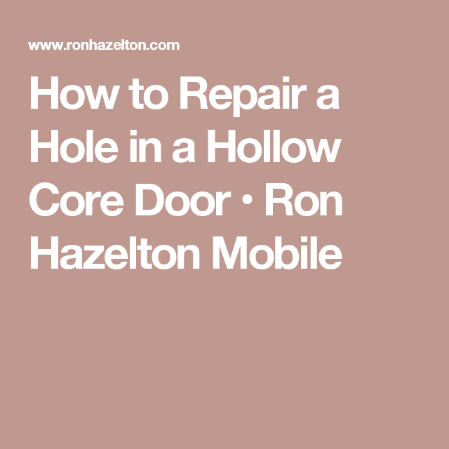How to Repair a Hole in a Hollow Core Door • Ron Hazelton Mobile