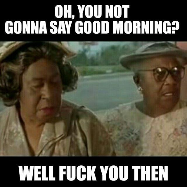 Instagram Photo By 5lim 5hady Via Iconosquare Morning Quotes Funny Madea Funny Quotes Funny Good Morning Quotes