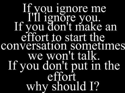 If You Ignore Me I'll Ignore You....not For Drama But