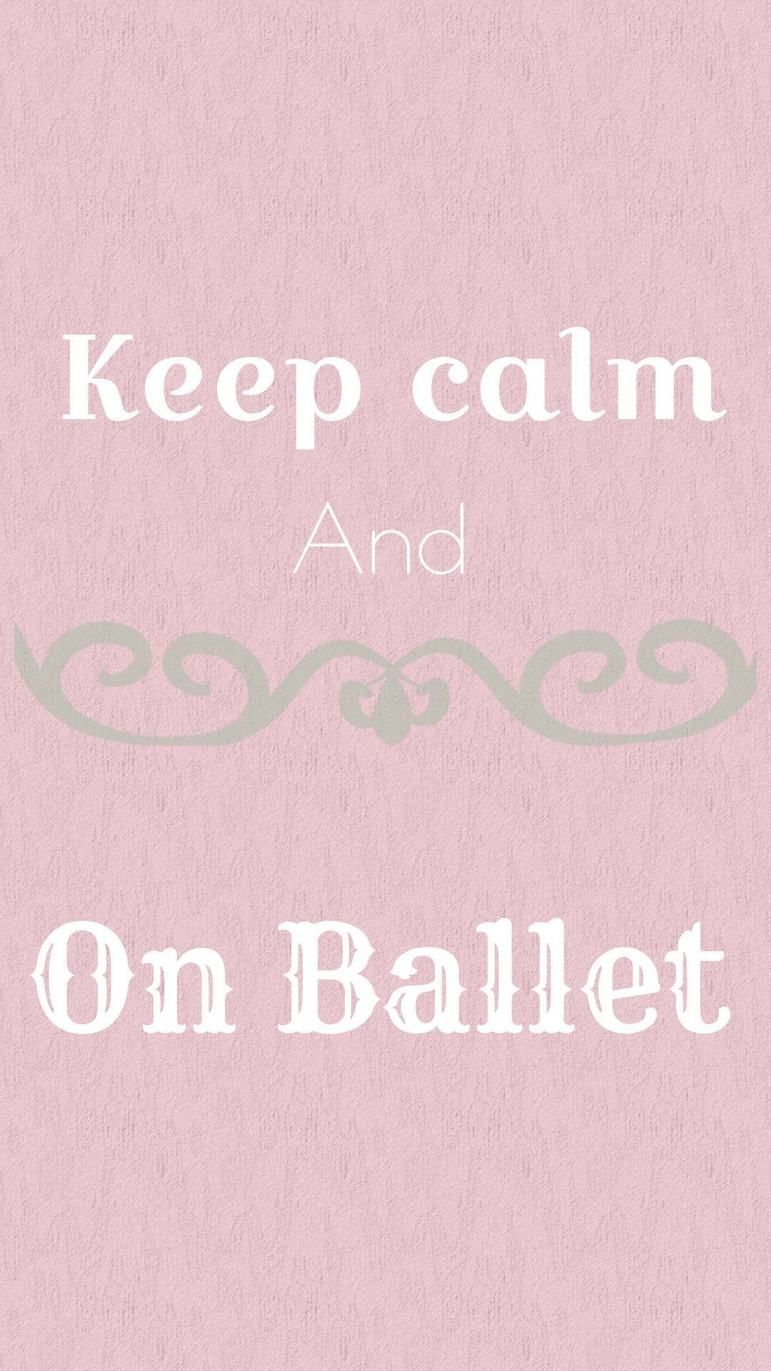 Keep calm and on ballet