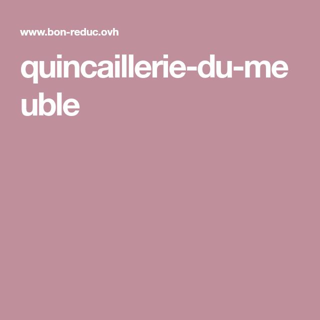 Quincaillerie Du Meuble Quincaillerie Code Promo Meuble