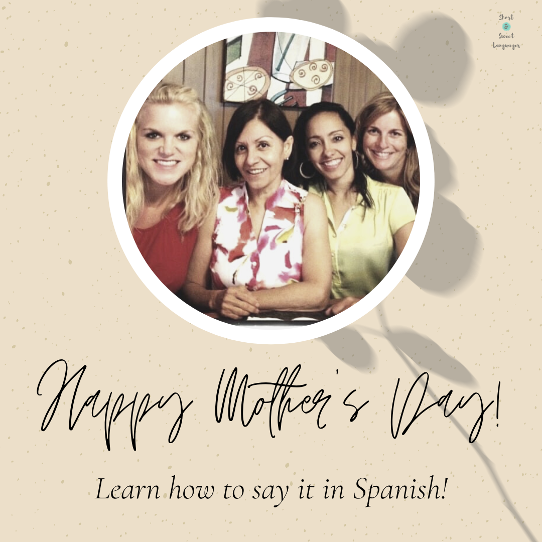 Learn How To Say Happy Mother S Day In Spanish Free Spanish Lessons Spanish Mothers Day Spanish Lessons