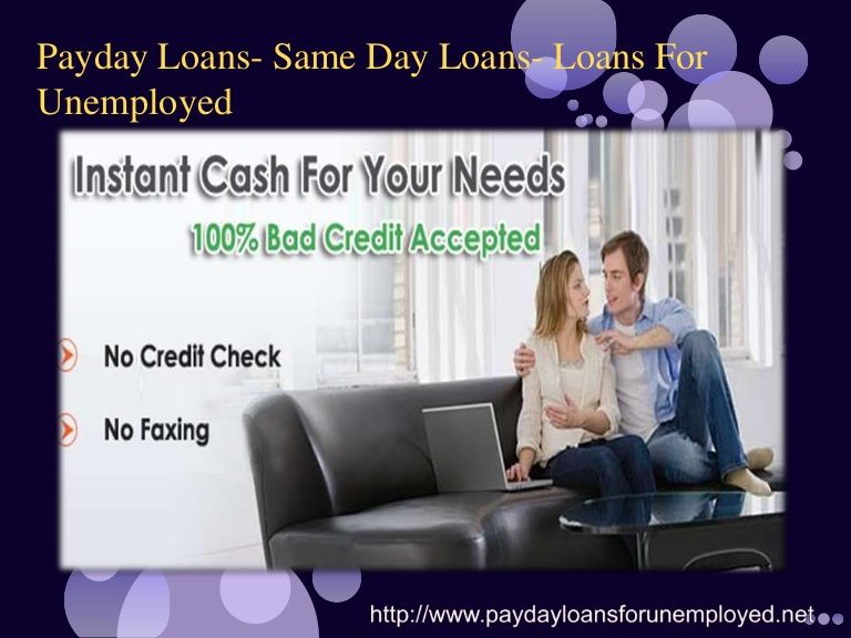 Payday Loans For Unemployed Obtain Quick Cash With The Least Risks Payday Payday Loans Same Day Loans
