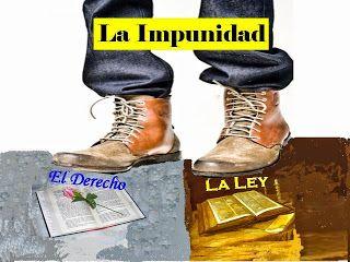 NOTICIAS VERDADERAS: CONTUBERNIO: IMPUNIDAD GARANTIZADA