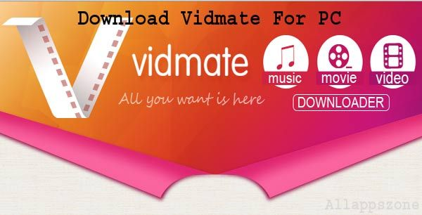 Vidmate is the popular app for downloading all kinds of