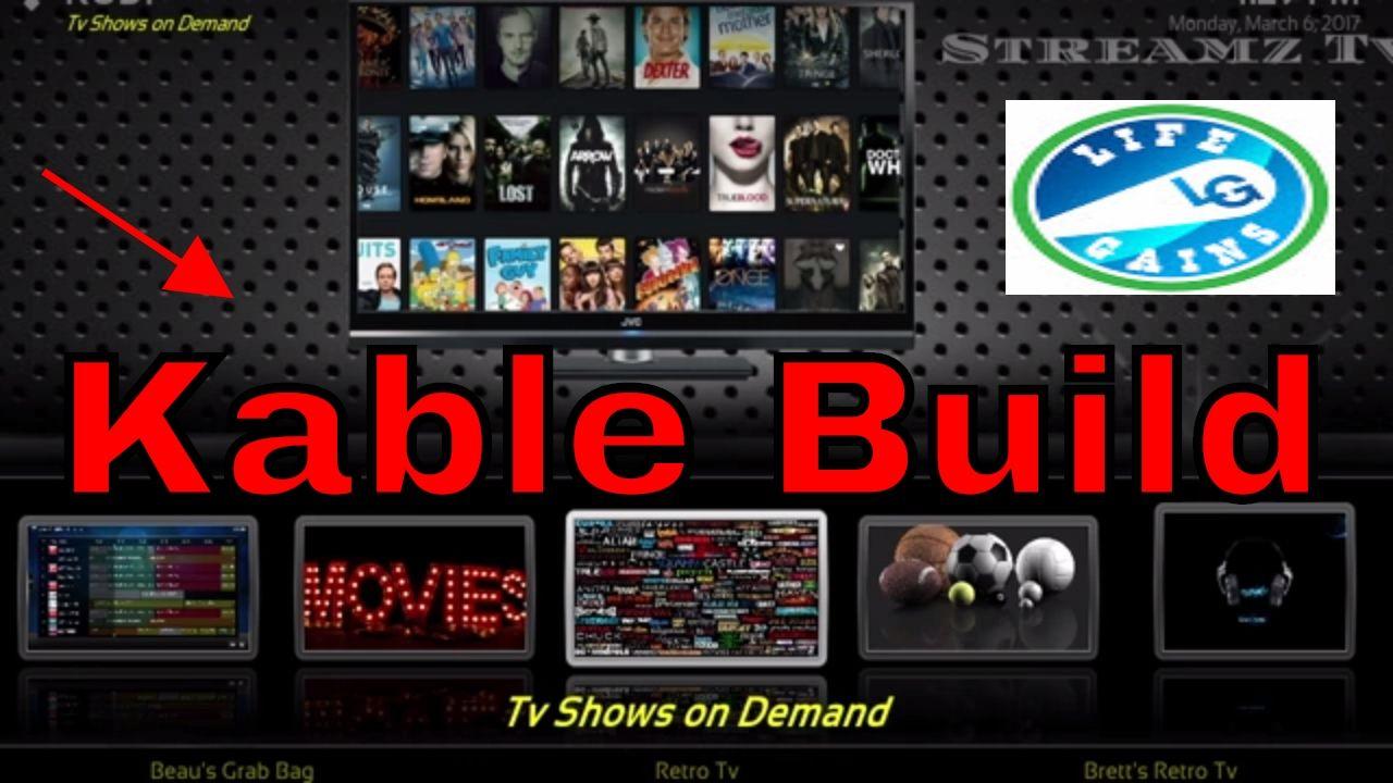 Kodi 17 Best Builds (Kable Build) Has Great TV GuidePlus