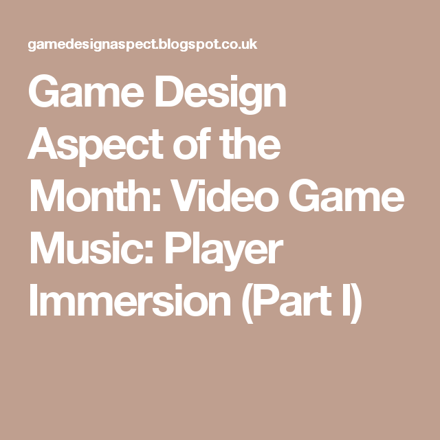 Game Design Aspect of the Month: Video Game Music: Player