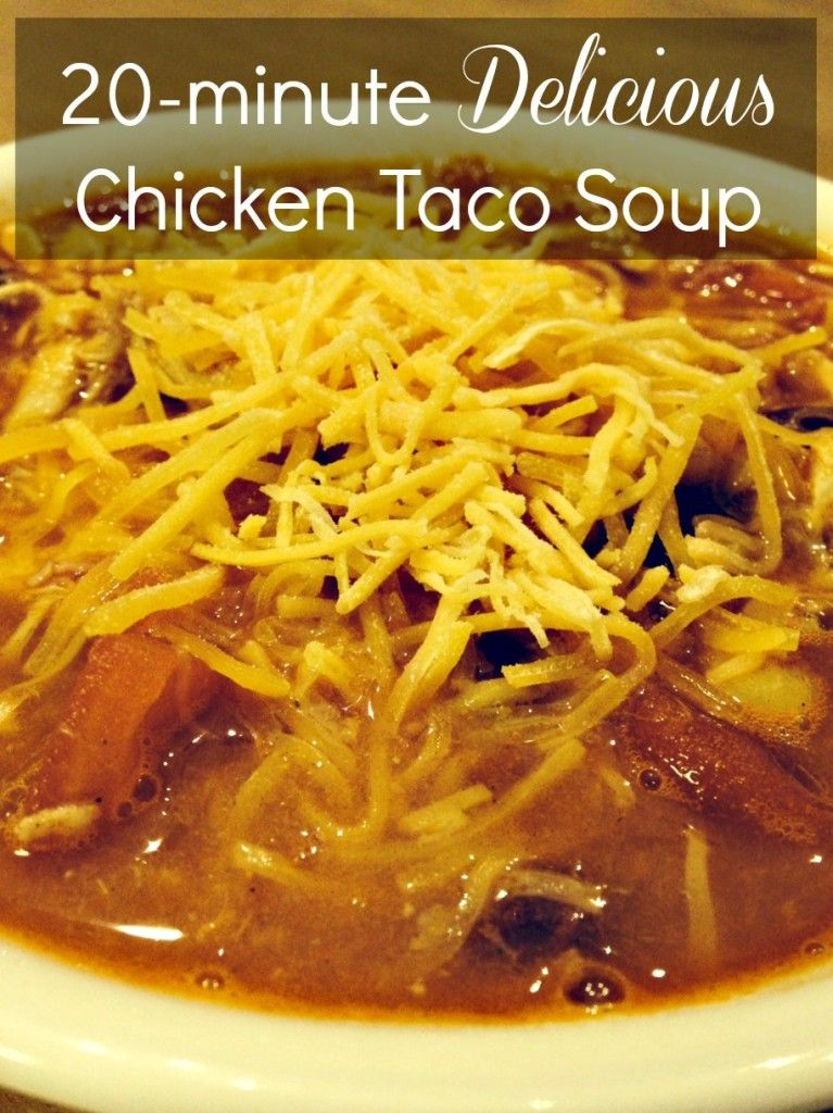 Chicken taco soup recipe easy fast and delicious for Easy tasty soup recipes