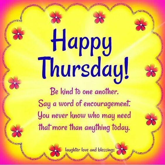 Thankful Thursday Quotes: Be Kind To One Another, Happy Thursday! Kind Thursday