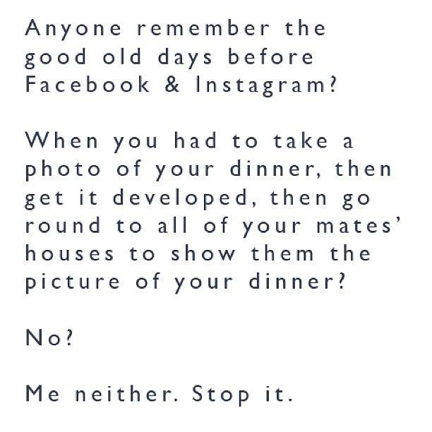 Si, por favor, basta ya de fotos de comida...