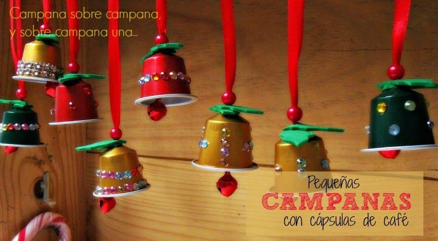 Manualidades De Navidad Campanas.Campana Con Capsulas De Cafe Decoracion Navidad Reciclaje