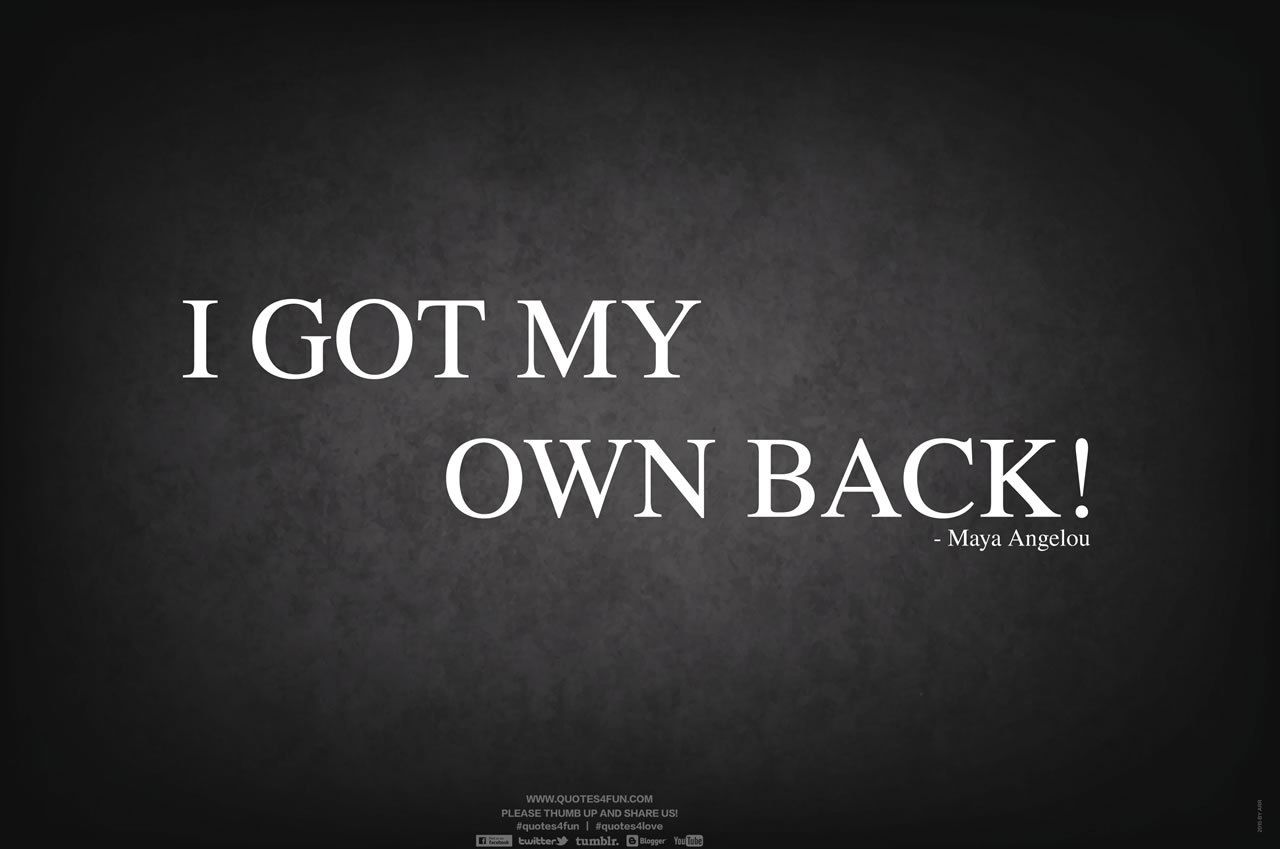 I Got My Own Back Quotes4fun Best Life Motivation Quotes Inspiration Good Life Quotes Life Quotes Pictures Quotes And Notes
