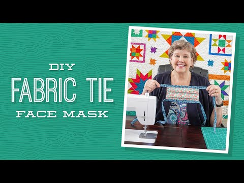 Photo of DIY Fabric Tie Face Mask with Jenny Doan of Missouri Star Quilt Company