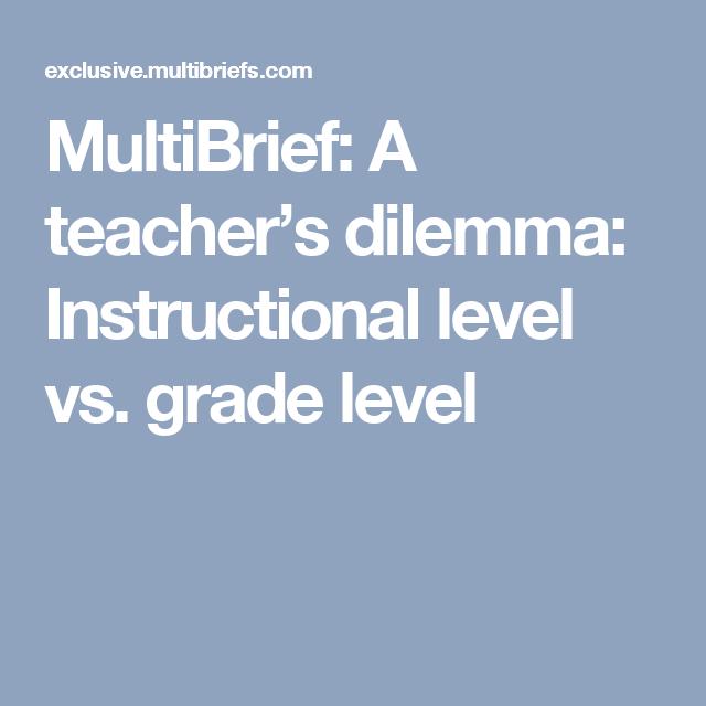 Multibrief A Teachers Dilemma Instructional Level Vs Grade Level